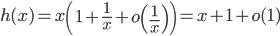 h(x) = x \left(1 + \frac{1}{x} + o\left( \frac{1}{x} \right) \right) = x + 1 + o(1)