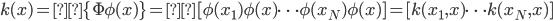 k(x) =\{\Phi \phi(x)\} = [\phi(x_1) \phi(x) \dots \phi(x_N) \phi(x)] = [k(x_1,x) \dots k(x_N,x) ]