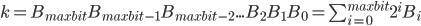 k=B_{maxbit}B_{maxbit-1}B_{maxbit-2}...B_{2}B_{1}B_{0} =\sum^{maxbit}_{i=0} 2^iB_i