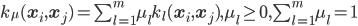 k_{\mu}({\bf x}_i , {\bf x}_j)=\sum_{l=1}^{m} \mu_lk_l({\bf x}_i , {\bf x}_j) , \mu_l \geq 0 , \sum_{l=1}^{m} \mu_l = 1