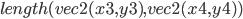 length(vec2(x3,y3),vec2(x4,y4))