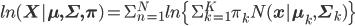 ln({\bf X}|{\bf \mu,\Sigma, \pi})=\Sigma^{N}_{n=1}ln\{\Sigma^{K}_{k=1}\pi_{k}N({\bf x}|{\bf \mu}_{k},{\bf \Sigma}_{k})\}