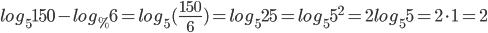 log_5150-log_%6=log_5(\frac{150}{6})=log_525=log_55^2=2log_55=2\cdot1=2