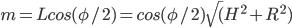 m = L cos (\phi/2) = cos (\phi/2) \sqrt( H^2+ R^2 )
