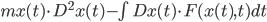 m x(t) \\cdot D^2 x(t) - \\int Dx(t) \\cdot F(x(t), t) dt