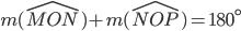 m(\widehat{MON})+m(\widehat{NOP})=180^\circ