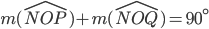 m(\widehat{NOP})+m(\widehat{NOQ})=90^\circ