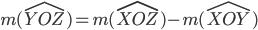 m(\widehat{YOZ} )=m(\widehat{XOZ} )-m(\widehat{XOY} )