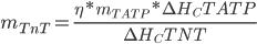 m_{TnT}=\frac{\eta * m_{TATP}*\Delta{H_{C}TATP}}{\Delta{H_C}TNT}