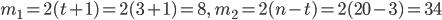 m_1=2(t+1)=2(3+1)=8,\qquad m_2=2(n-t)=2(20-3)=34