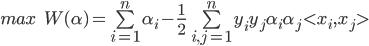max \quad\quad\quad\quad W(\alph)=\sum\limits_{i=1}^{n}{\alph_i}-\frac{1}{2}\sum\limits_{i,j=1}^{n}{y_iy_j\alph_i\alph_j<x_i,x_j>}
