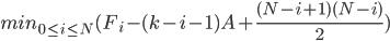 min_{0 \le i \le N}(F_i -(k-i-1)A + \frac{(N-i+1)(N-i)}{2})