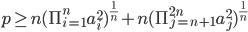 p \geq n(\Pi_{i=1}^{n} a_i^2)^{\frac{1}{n}} + n(\Pi_{j=n+1}^{2n} a_j^2)^{\frac{1}{n}}