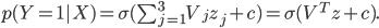 p (Y=1|X) = \sigma (\sum^{3}_{j=1}V_j z_j + c) = \sigma (V^T z +c).