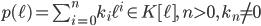 p(\ell) = \sum_{i=0}^n k_i \ell^{i} \in K[ \ell ] ,\, n > 0 ,\, k_n \neq 0