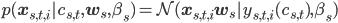 p({\bf x}_{s , t , i} | c_{s,t} , {\bf w}_s , \beta_s) = {\cal N} ({\bf x}_{s , t , i}  {\bf w}_s | y_{s , t , i}(c_{s,t}) , \beta_s)
