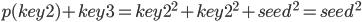 p(key2) + key3 = key2^2 + key2^2 + seed^2 = seed^2