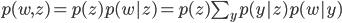 p(w,{z})=p({}z})p(w|{z})=p({z}) \sum_{y} p({y}|{z})p(w|{y})