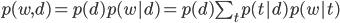 p(w,d)=p(d)p(w|d)=p(d) \sum_t p(t|d)p(w|t)