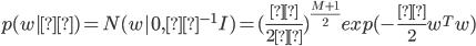 p(w|α)=N(w|0,α^{-1}I)={(\frac{α}{2π}})^{\frac{M+1}{2}}exp(-\frac{α}{2}w^Tw)