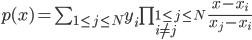 p(x)=\sum_{\small 1\leq j\leq N }y_i\prod_{\small 1\leq j\leq N\\i\neq j}\frac{x-x_i}{x_j-x_i}