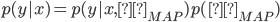 p(y|x) = p(y|x,θ_{MAP})p(θ_{MAP})
