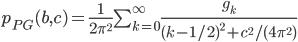 p_{PG}(b,c) = \frac{1}{2\pi^2}\sum_{k=0}^{\infty}\frac{g_k}{(k-1/2)^2+c^2/(4\pi^2)}