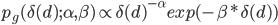 p_g(\delta(d);\alpha,\beta)\propto \delta(d)^{-\alpha}exp(-\beta*\delta(d))