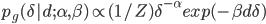 p_g(\delta|d;\alpha,\beta)\propto (1/Z)\delta^{-\alpha}exp(-\beta d \delta)
