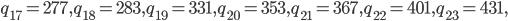 q_{17}=277, q_{18}=283, q_{19}=331, q_{20}=353, q_{21}=367, q_{22}=401, q_{23}=431,