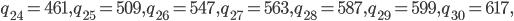 q_{24}=461, q_{25}=509, q_{26}=547, q_{27}=563, q_{28}=587, q_{29}=599, q_{30}=617,