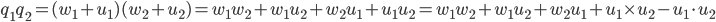 q_1q_2=(w_1+u_1)(w_2+u_2)=w_1w_2+w_1u_2+w_2u_1+u_1u_2=w_1w_2+w_1u_2+w_2u_1+u_1{\times}u_2-u_1{\cdot}u_2
