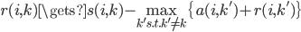 r(i,k) \gets s(i,k) - \max_{k' s.t. k' \neq k} \{ a(i,k') + r(i,k') \}