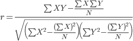 r=\frac{\sum{XY}-\frac{\sum{X}\sum{Y}}{N}}{\sqrt{\(\sum{X^2}-\frac{\(\sum{X}\)^2}{N}\)\(\sum{Y^2}-\frac{\(\sum{Y}\)^2}{N}\)}}