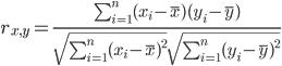 r_{x, y} = \frac{\sum_{i=1}^n (x_i - \bar{x})(y_i - \bar{y})}{\sqrt{\sum_{i=1}^n (x_i - \bar{x})^2}\sqrt{\sum_{i=1}^n (y_i - \bar{y})^2}}