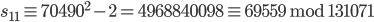 s_{11} \equiv 70490 ^ 2 - 2 = 4968840098 \equiv 69559 \;\mathrm{mod}\; 131071