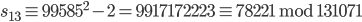 s_{13} \equiv 99585 ^ 2 - 2 = 9917172223 \equiv 78221 \;\mathrm{mod}\; 131071