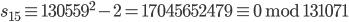 s_{15} \equiv 130559 ^ 2 - 2 = 17045652479 \equiv 0 \;\mathrm{mod}\; 131071
