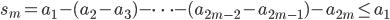 s_{m}=a_{1}-(a_{2}-a_{3})-\cdots -(a_{2m-2}-a_{2m-1})-a_{2m} \leq a_{1}