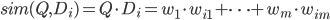 sim(Q,D_i)=Q{\cdot}D_i=w_1{\cdot}w_{i1}+{\cdots}+w_m{\cdot}w_{im}