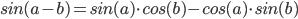sin(a - b) = sin(a)cos(b) - cos(a)sin(b)
