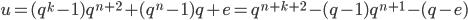 u = (q^k-1)q^{n+2}+(q^n-1)q+e = q^{n+k+2} -(q-1)q^{n+1}-(q-e)