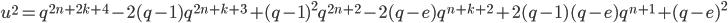 u^2=q^{2n+2k+4}-2(q-1)q^{2n+k+3}+(q-1)^2q^{2n+2}-2(q-e)q^{n+k+2}+2(q-1)(q-e)q^{n+1}+(q-e)^2