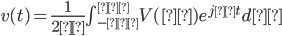v(t)=\frac{1}{2π}\int_{-∞}^{∞}V(ω)e^{jωt}dω