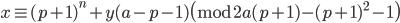 x \equiv (p+1)^n+y(a-p-1) \pmod{2a(p+1)-(p+1)^2-1}