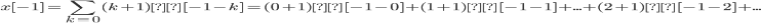 x[-1] = \sum_{k=0} (k+1)δ[-1-k] = (0+1)δ[-1-0] +(1+1)δ[-1-1] + ... +(2+1)δ[-1-2] + ...