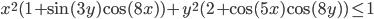 x^2(1+\sin(3y)\cos(8x)) + y^2(2+\cos(5x)\cos(8y)) \leq 1