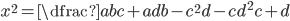 x^2=\dfrac{abc+adb-c^2d-cd^2}{c+d}