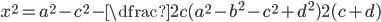 x^2=a^2-c^2-\dfrac{2c(a^2-b^2-c^2+d^2)}{2(c+d)}