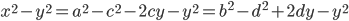 x^2-y^2=a^2-c^2-2cy-y^2=b^2-d^2+2dy-y^2